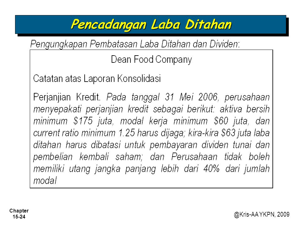 Chapter 15-24 @Kris-AA YKPN, 2009 Pencadangan Laba Ditahan