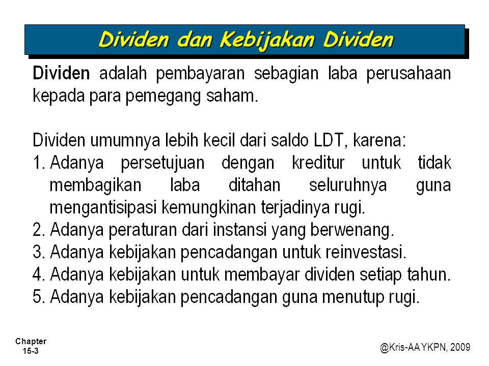 Chapter 15-14 @Kris-AA YKPN, 2009 Dividen dan Kebijakan Dividen