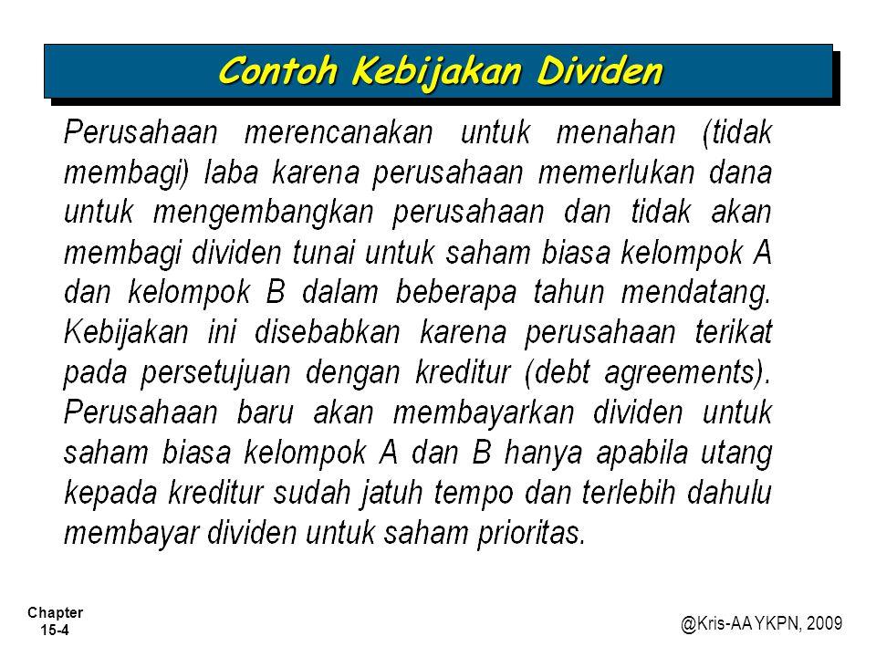 Chapter 15-5 @Kris-AA YKPN, 2009 Dividen dan Kebijakan Dividen