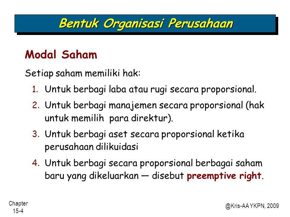 Chapter 15-5 @Kris-AA YKPN, 2009 Berbagai kepentingan kepemilikan Saham biasa mewakili berbagai kepentingan kepemilikan.