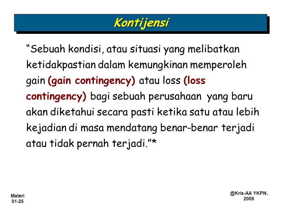 """Materi 01-25 @Kris-AA YKPN, 2009 """"Sebuah kondisi, atau situasi yang melibatkan ketidakpastian dalam kemungkinan memperoleh gain (gain contingency) ata"""