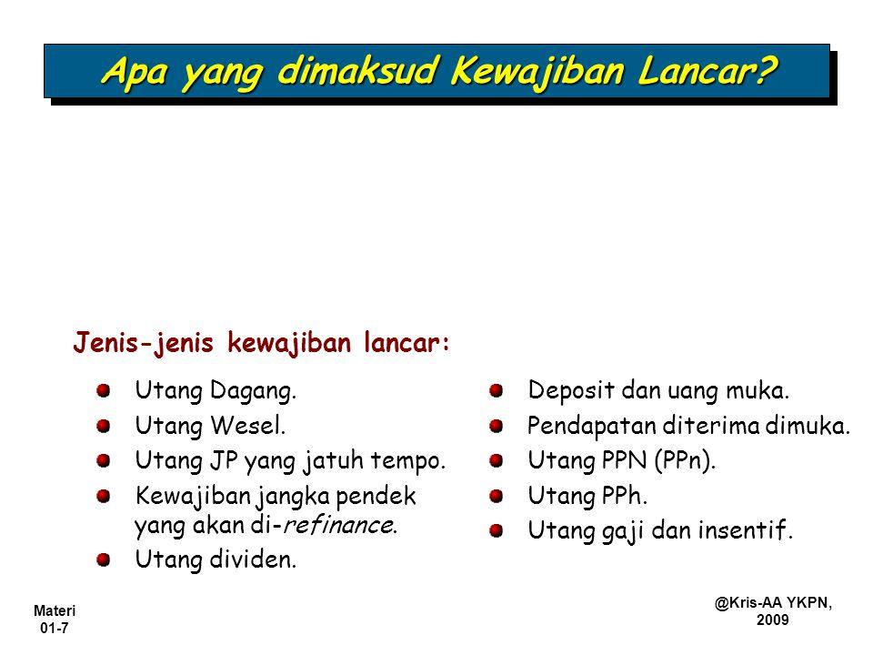 Materi 01-18 @Kris-AA YKPN, 2009 Merupakan pembayaran yang diterima sebelum diserahkannya barang atau jasa.
