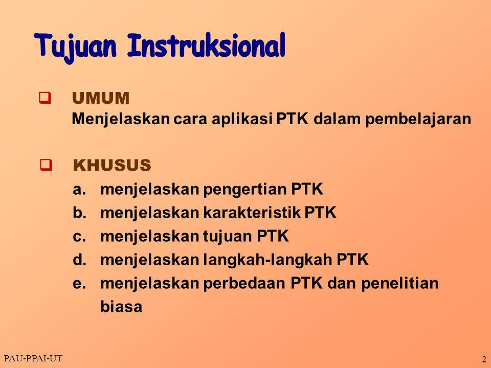 2  UMUM Menjelaskan cara aplikasi PTK dalam pembelajaran  KHUSUS a.