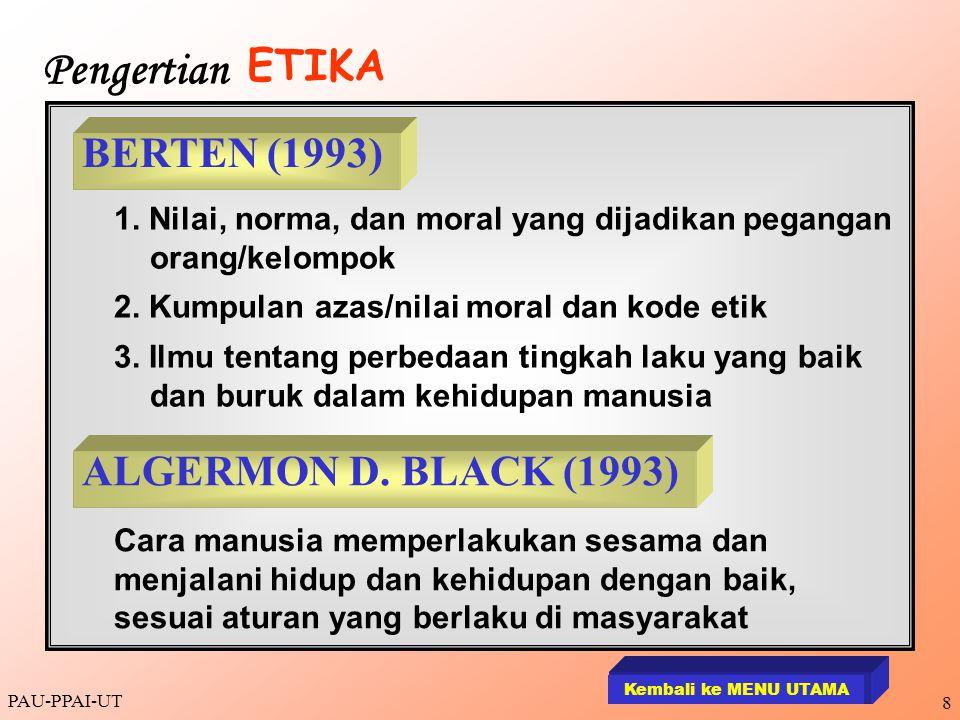 PAU-PPAI-UT 8 1. Nilai, norma, dan moral yang dijadikan pegangan orang/kelompok 2. Kumpulan azas/nilai moral dan kode etik 3. Ilmu tentang perbedaan t
