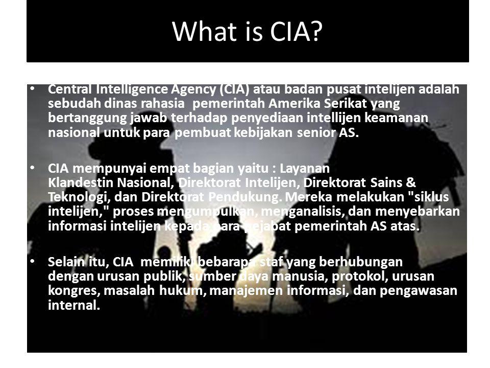 History of CIA Di bentuk pada tanggal 8 September 1947 dengan ditandatanganinya NSA (National Security Act) badan keamanan nasional AS oleh Presiden Harry S.