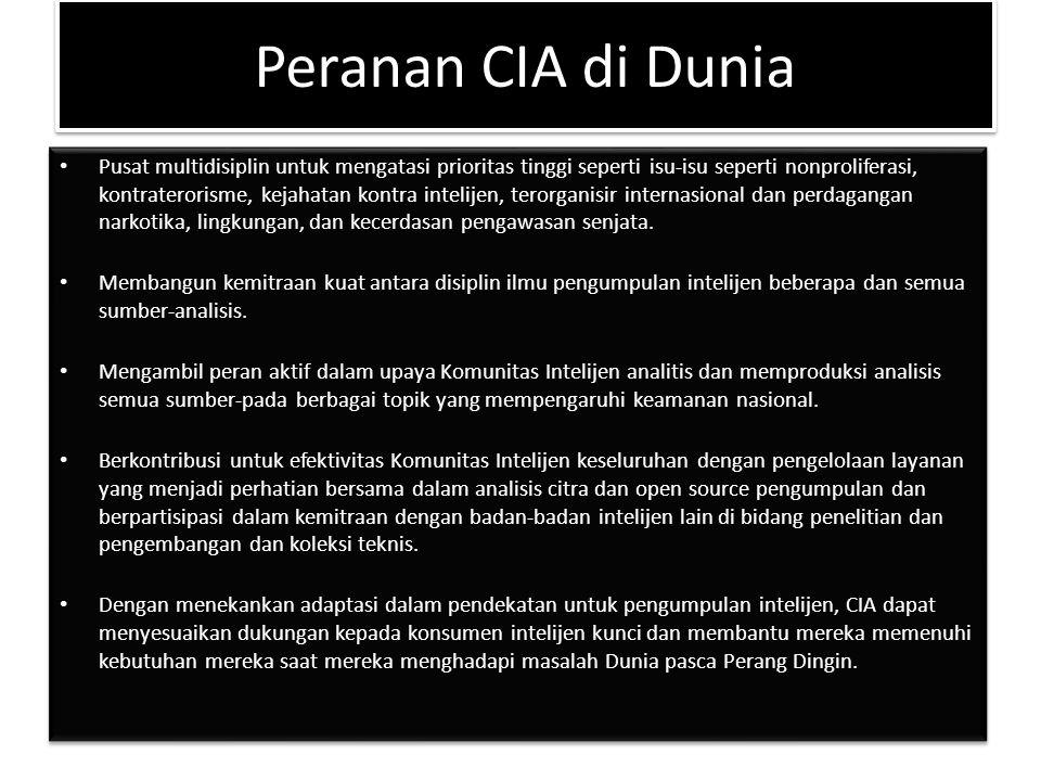 Peranan CIA di Dunia Pusat multidisiplin untuk mengatasi prioritas tinggi seperti isu-isu seperti nonproliferasi, kontraterorisme, kejahatan kontra intelijen, terorganisir internasional dan perdagangan narkotika, lingkungan, dan kecerdasan pengawasan senjata.
