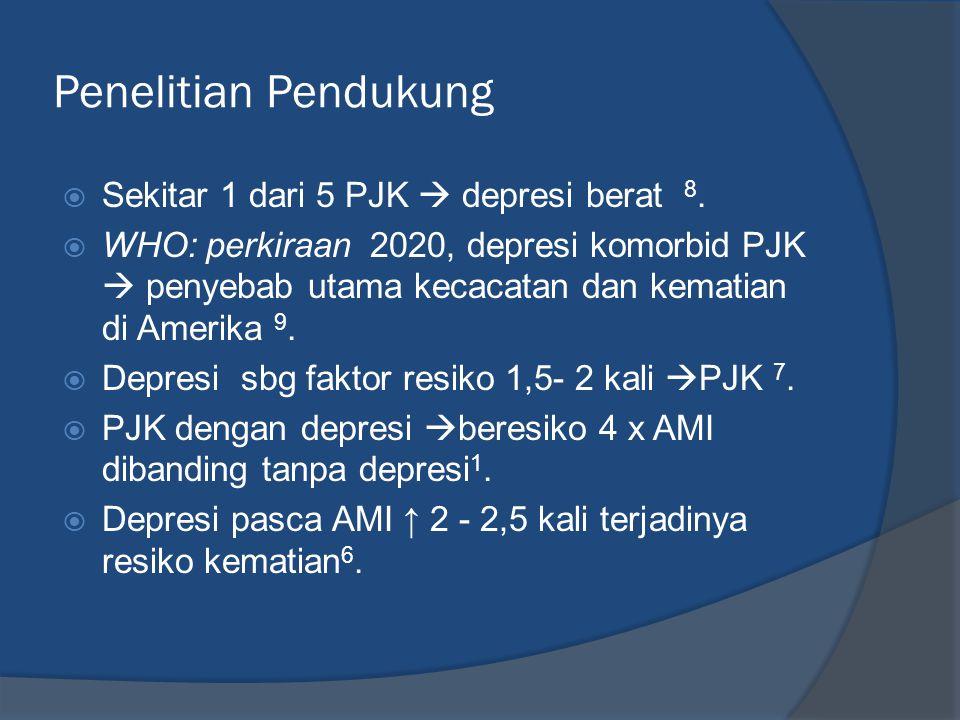 Penelitian Pendukung  Sekitar 1 dari 5 PJK  depresi berat 8.