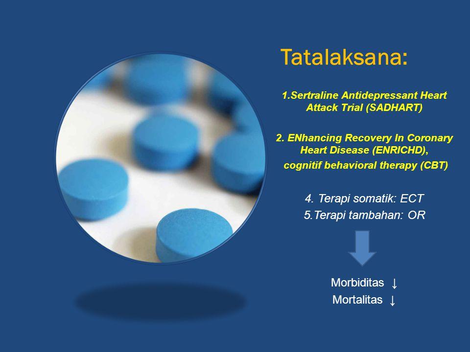 Tatalaksana: 1.Sertraline Antidepressant Heart Attack Trial (SADHART) 2.