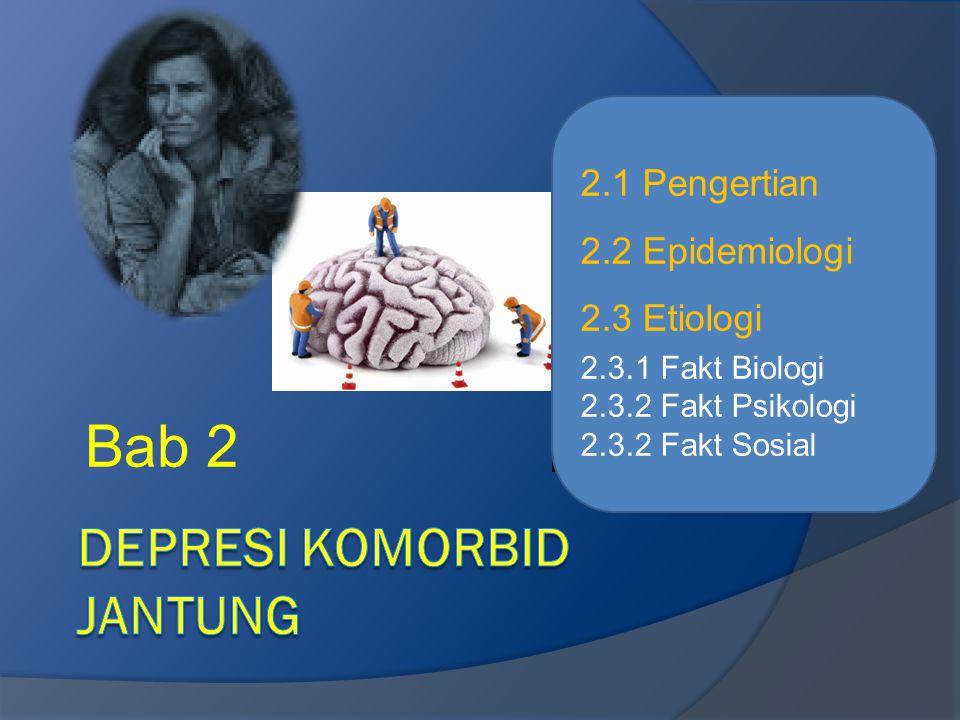 Bab 2 2.1 Pengertian 2.2 Epidemiologi 2.3 Etiologi 2.3.1 Fakt Biologi 2.3.2 Fakt Psikologi 2.3.2 Fakt Sosial