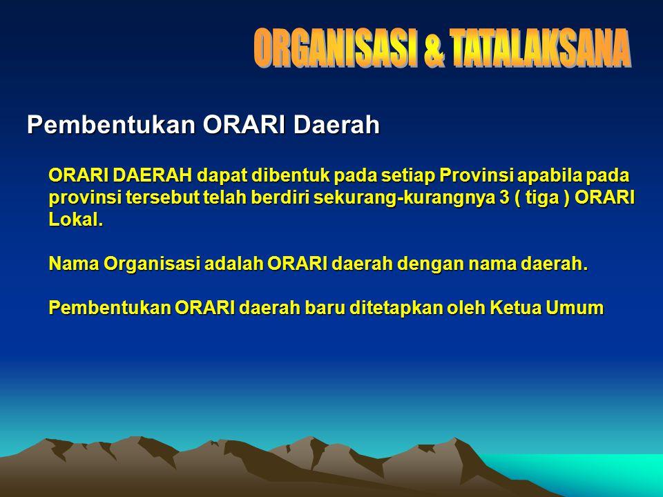 ORARI DAERAH dapat dibentuk pada setiap Provinsi apabila pada provinsi tersebut telah berdiri sekurang-kurangnya 3 ( tiga ) ORARI Lokal.