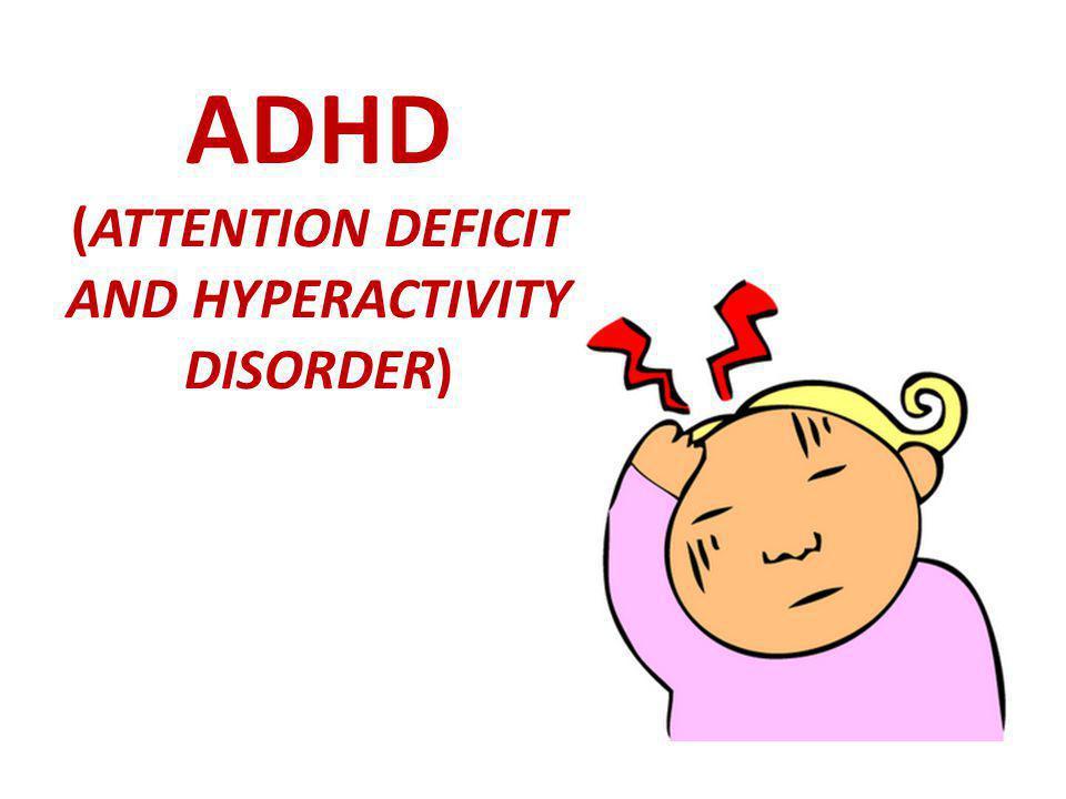 Pengertian Selalu bergerak, mengetuk-ngetuk jari, menggoyang- goyang kaki, mendorong tubuh anak lain tanpa alasan yang jelas, berbicara tanpa henti, bergerak gelisah, sulit berkonsentrasi dalam waktu tertentu (yang wajar) ADHD Jika Terjadi dalam berbagai situasi yang berbeda Berhubungan dengan disabilitas dalam berfungsi