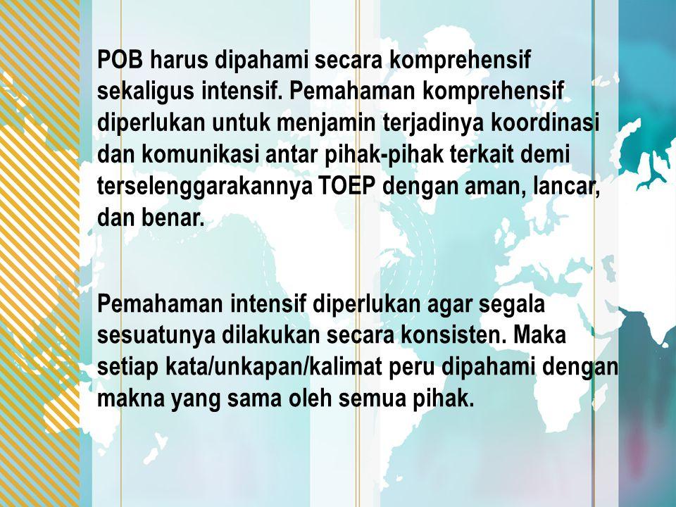 POB harus dipahami secara komprehensif sekaligus intensif.