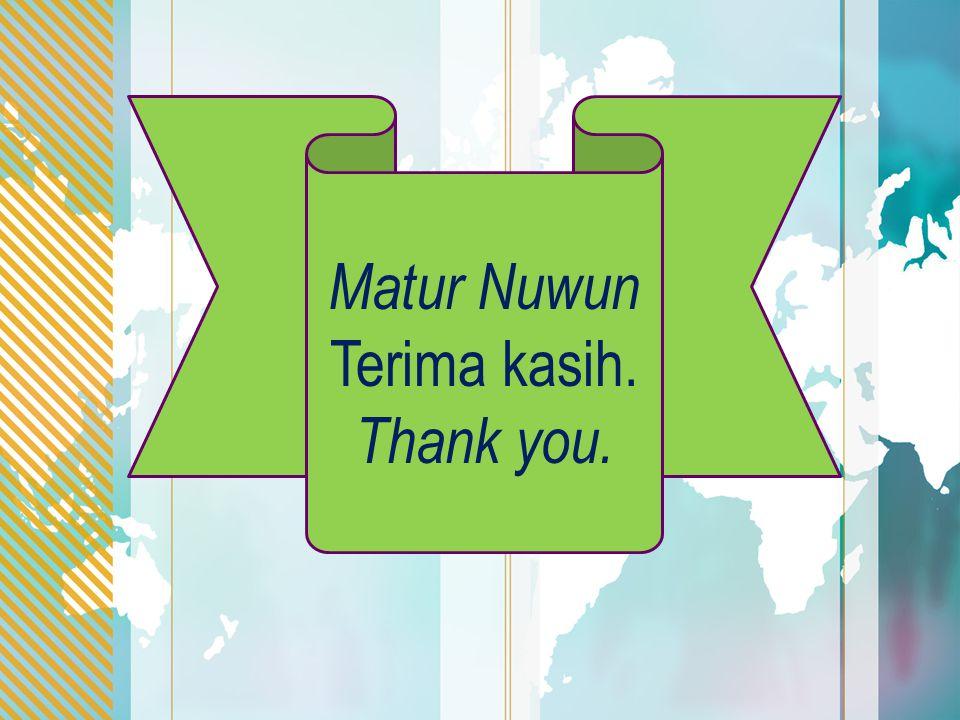 Matur Nuwun Terima kasih. Thank you.