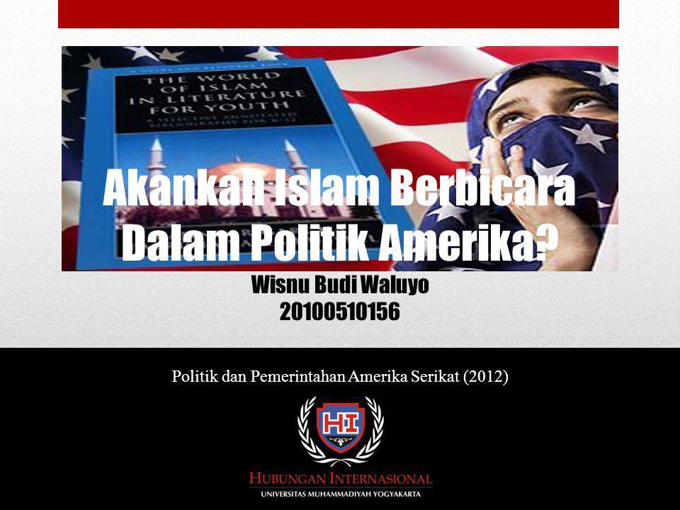 Contents 1.Asal-Usul Umat Muslim Amerika 2.Pandangan Publik Amerika Terhadap Islam 3.Organisasi Islam di Amerika 4.Muslim dan Politik Amerika 5.Kehidupan Muslim Amerika Pasca 11 Sept 2001 6.Islam dalam Politik Amerika?