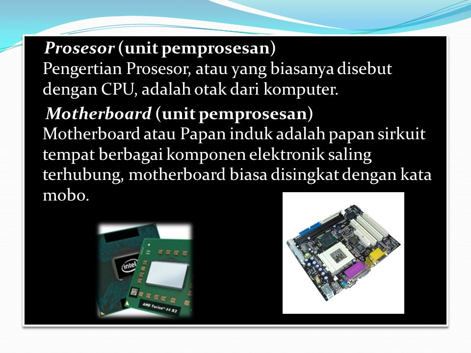 2. Process device (unitPemrosesan) Power Supplay Lower supplay menyediakan arus listrik untuk berbagai peralatan CPU power supplay mengkonversi listri