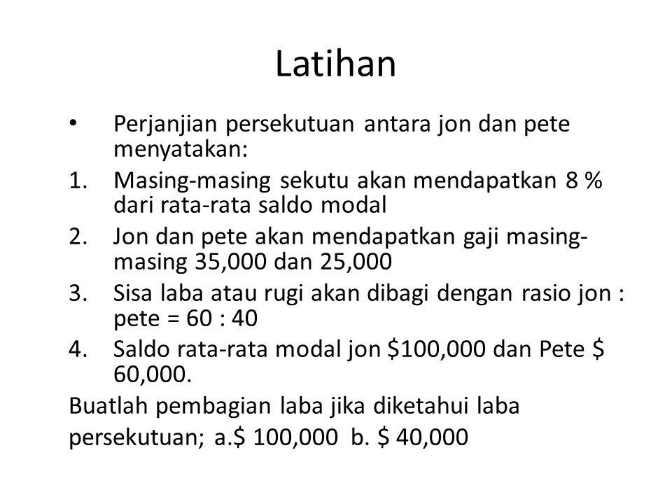 Ayat jurnal penutupnya: 31 Des Ikhtisar Laba RugiUS$ 9.600,- Modal ClarkUS$ 5.120,- Modal LanaUS$ 4.480,-