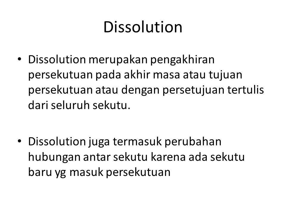 Dissociation Dissociation adalah konsep hukum untuk pngunduran diri sekutu karena meninggal, pensiun atau pengunduran diri secara sukarela atau tidak