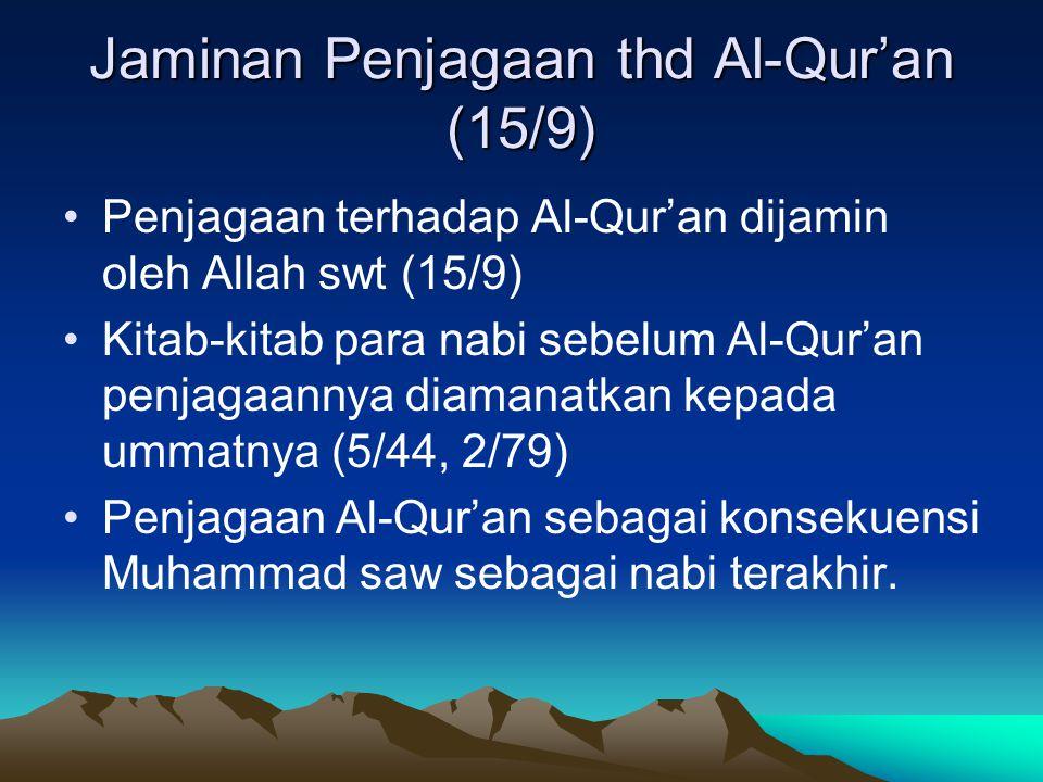 Jaminan Penjagaan thd Al-Qur'an (15/9) Penjagaan terhadap Al-Qur'an dijamin oleh Allah swt (15/9) Kitab-kitab para nabi sebelum Al-Qur'an penjagaannya