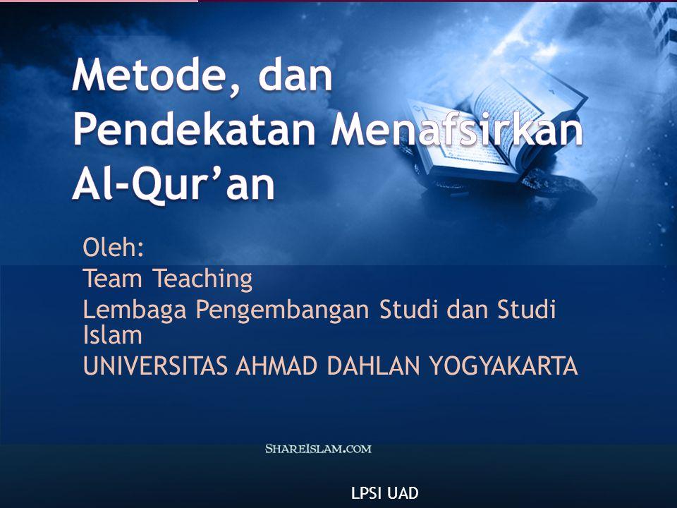 Oleh: Team Teaching Lembaga Pengembangan Studi dan Studi Islam UNIVERSITAS AHMAD DAHLAN YOGYAKARTA LPSI UAD