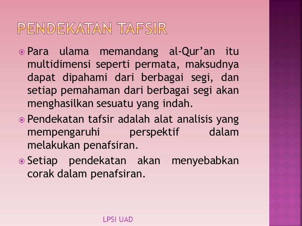  Para ulama memandang al-Qur'an itu multidimensi seperti permata, maksudnya dapat dipahami dari berbagai segi, dan setiap pemahaman dari berbagai seg