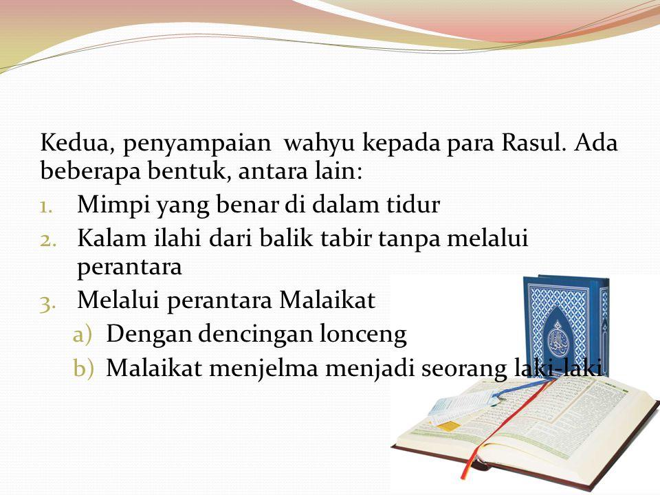 Dan sesungguhnya kamu benar-benar diberi Al Quraan dari sisi Yang Maha Bijaksana lagi Maha Mengetahui.(Q.S. an-Naml (27): 6 ). Dan apabila dibacakan k