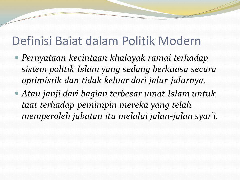 Definisi Baiat dalam Politik Modern Pernyataan kecintaan khalayak ramai terhadap sistem politik Islam yang sedang berkuasa secara optimistik dan tidak