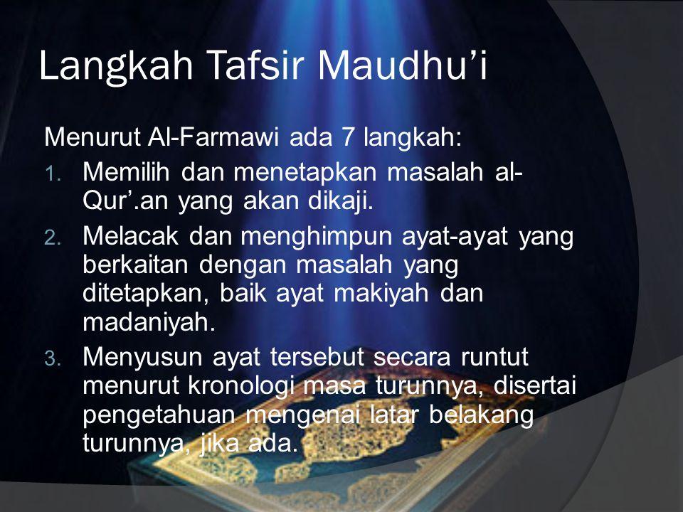 Keunggulan dan Kelemahan Tafsir Maudhu'i  Membahas masalah secara tuntas (medalam dan tajam).  Memuat berbagai informasi terkait tema.  Tdak prakti