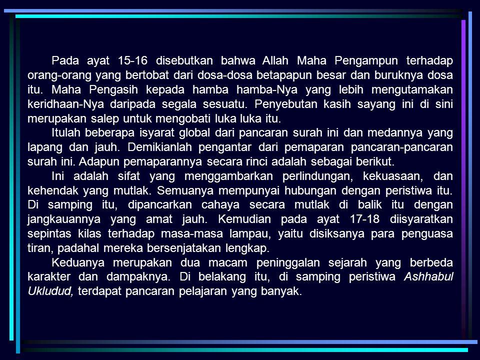 Pada ayat 15-16 disebutkan bahwa Allah Maha Pengampun terhadap orang-orang yang bertobat dari dosa-dosa betapapun besar dan buruknya dosa itu. Maha Pe