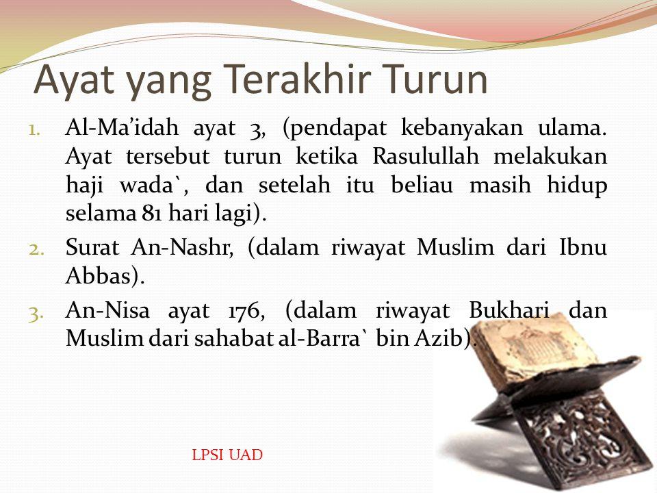 Ayat yang Pertama Kali Turun 1. Surat Al-Alaq 1-5, (pendapat kebanyakan ulama berdasarkan hadis dari Aisyah) 2. Surat Al-Mudathir, (berdasar pada pend