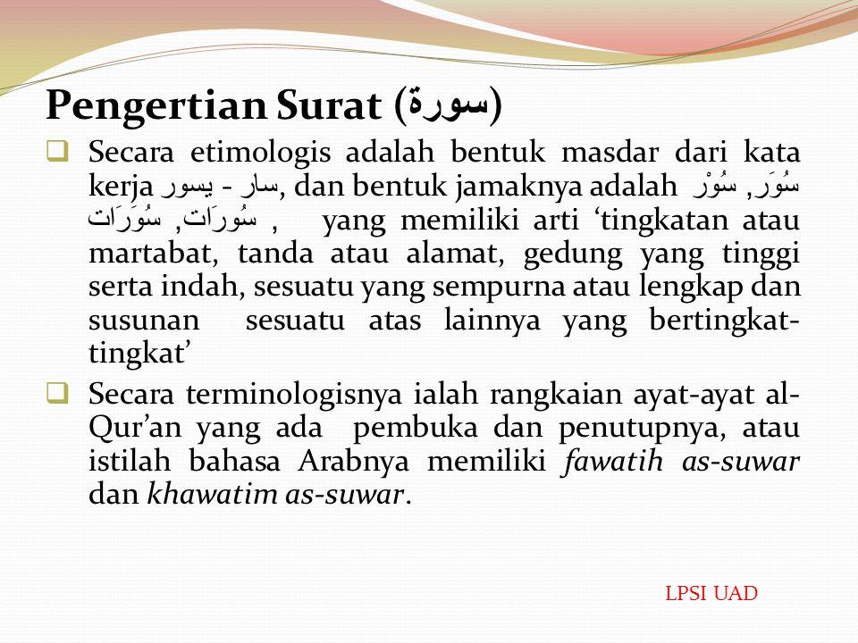 3. Ditinjau dari aspek tujuannya, Makkiyyah ialah surat yang diturunkan untuk penduduk Makkah dan Madaniyyah diturunkan untuk penduduk Madinah. LPSI U