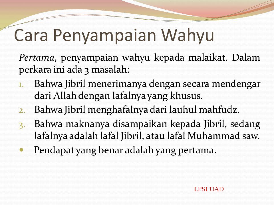 Pengertian wahyu dalam arti bahasa meliputi 1. Ilham, sebagai bawaan dasar manusia, seperti wahyu terhadap ibu Nabi Musa. 2. Ilham berupa naluri pada