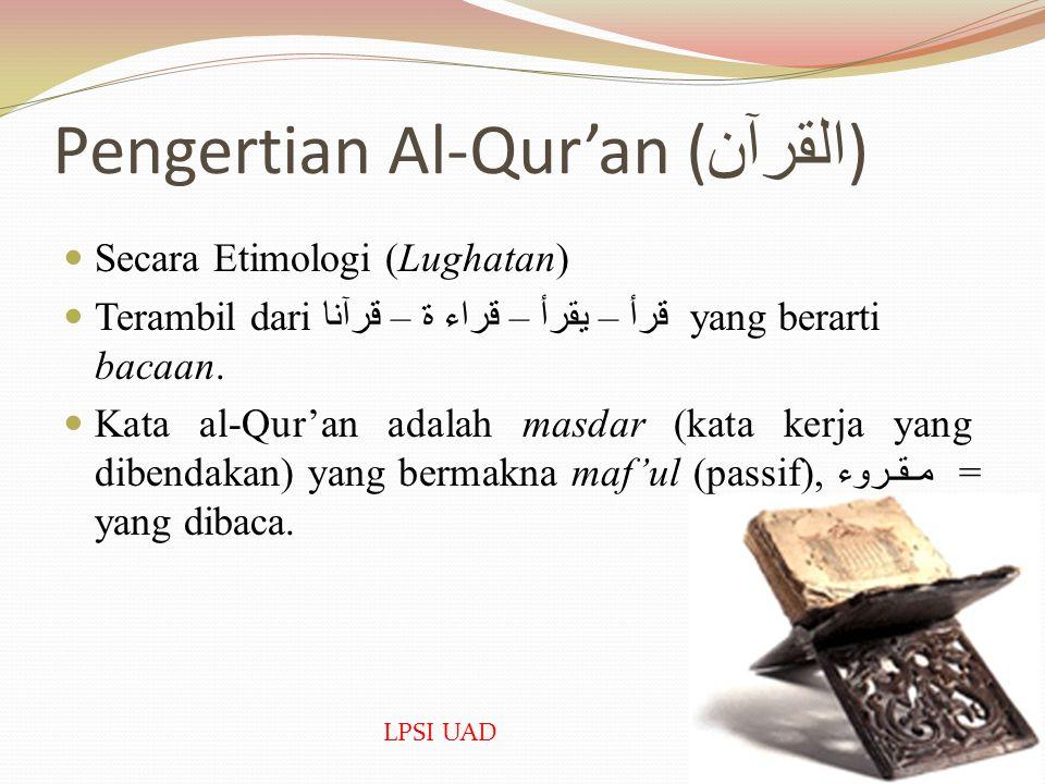 Pokok Bahasan Pengertian Al-Qur'an Pengertian Wahyu, dan Proses Pewahyuan Perbedaan Al-Qur'an dan Hadis Qudsi. Nama-Nama dan Isi Kandungan Al-Qur'an.