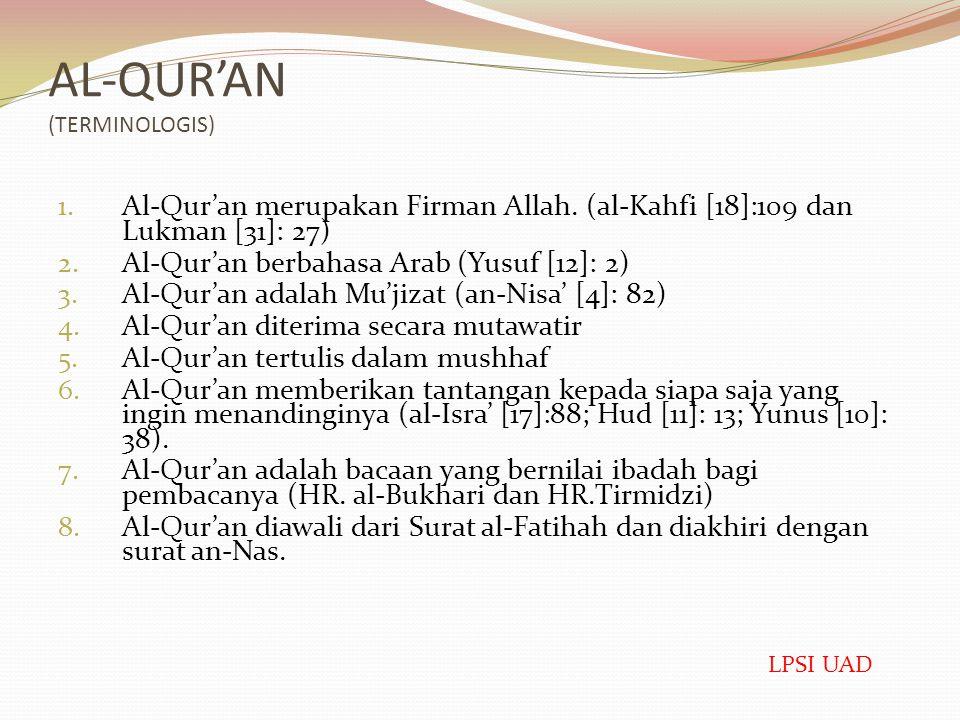 AL-QUR'AN (TERMINOLOGIS) 1.Al-Qur'an merupakan Firman Allah.