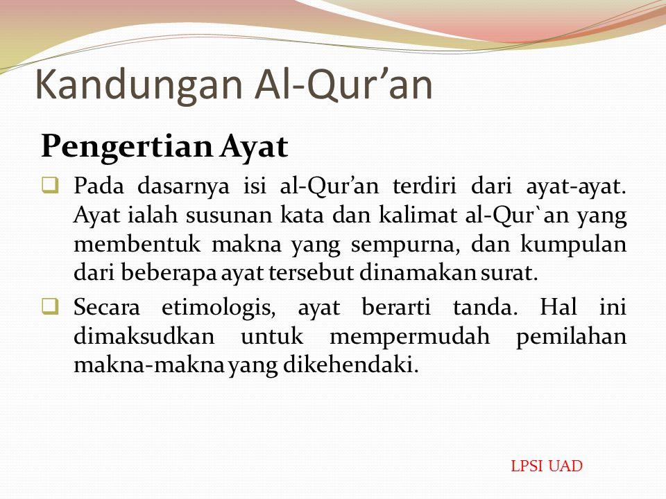 Kandungan Al-Qur'an Pengertian Ayat  Pada dasarnya isi al-Qur'an terdiri dari ayat-ayat.