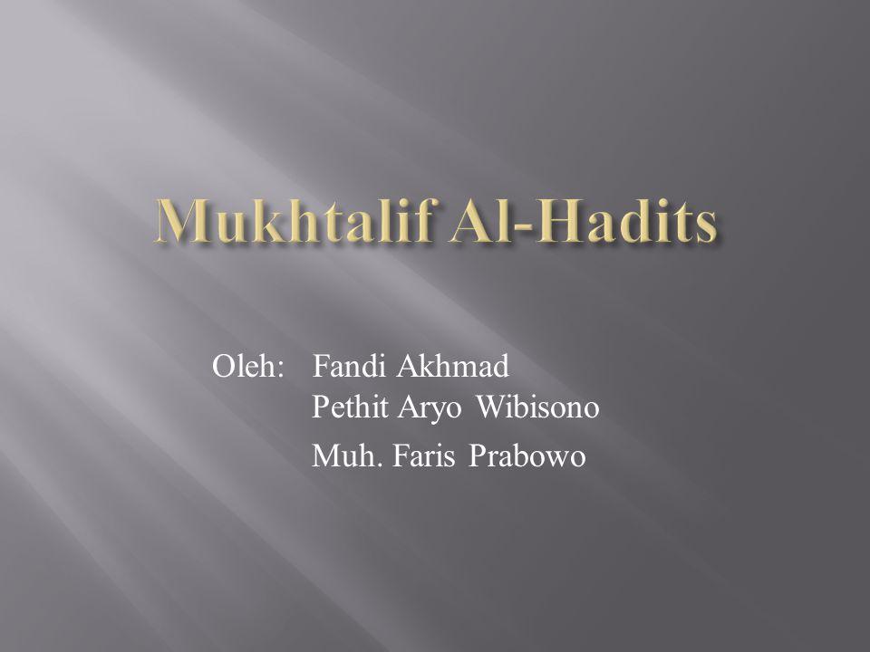 Topik Bahasan : 1.Apa definisi ilmu Mukhtalif al-Hadits wa Masyakilihi .