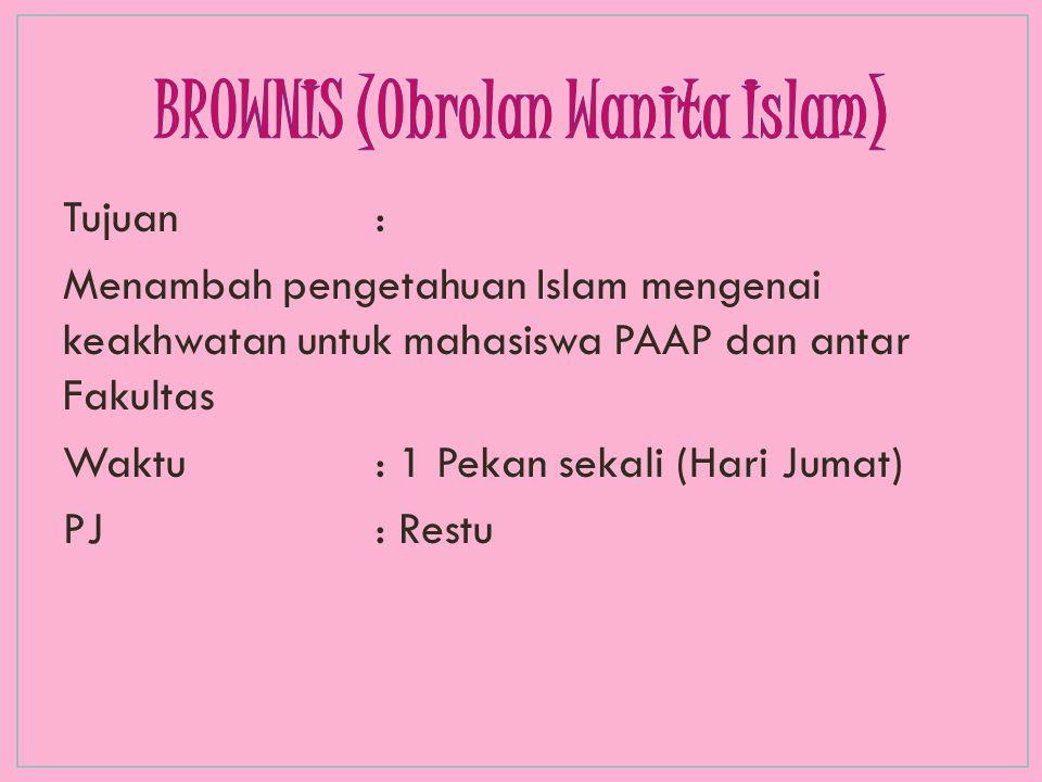 Tujuan: Menambah pengetahuan Islam mengenai keakhwatan untuk mahasiswa PAAP dan antar Fakultas Waktu: 1 Pekan sekali (Hari Jumat) PJ: Restu