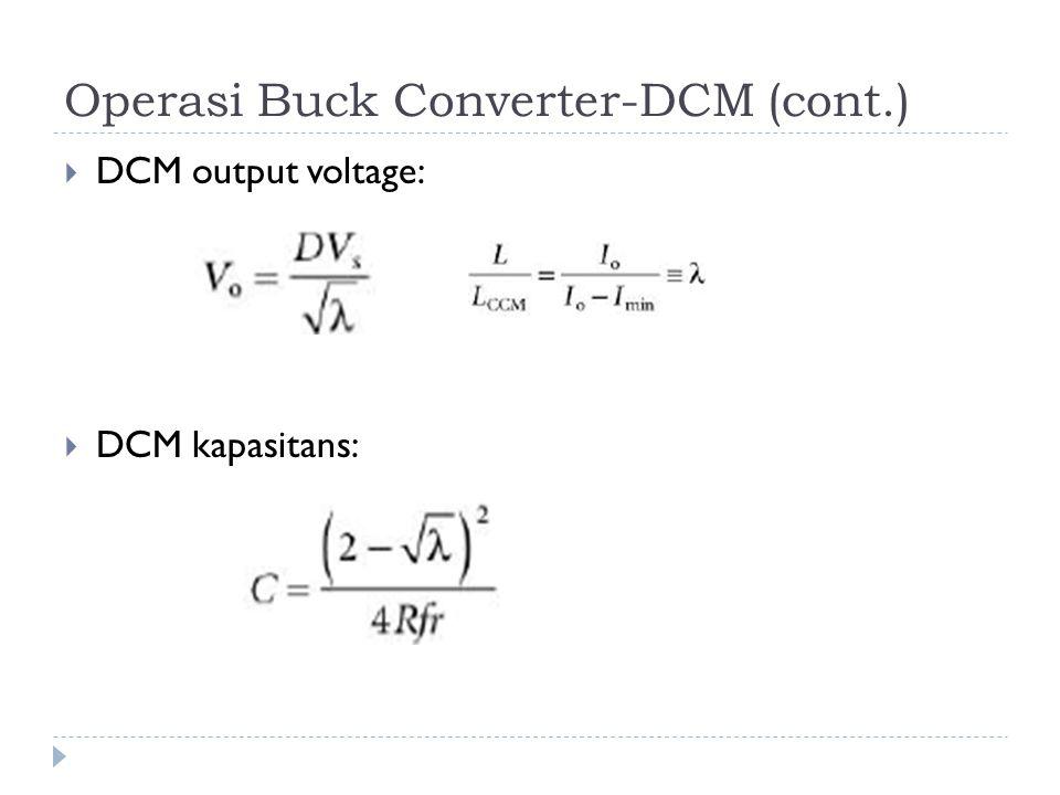 Operasi Buck Converter-DCM (cont.)  DCM output voltage:  DCM kapasitans: