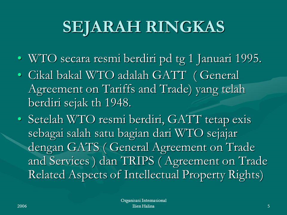 2006 Organisasi Internasional Ilien Halina6 PERBEDAAN UTAMA GATT dan WTO GATT bersifat ad hoc dan sementara waktu.