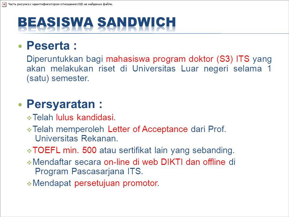 Peserta : Diperuntukkan bagi mahasiswa program doktor (S3) ITS yang akan melakukan riset di Universitas Luar negeri selama 1 (satu) semester. Persyara