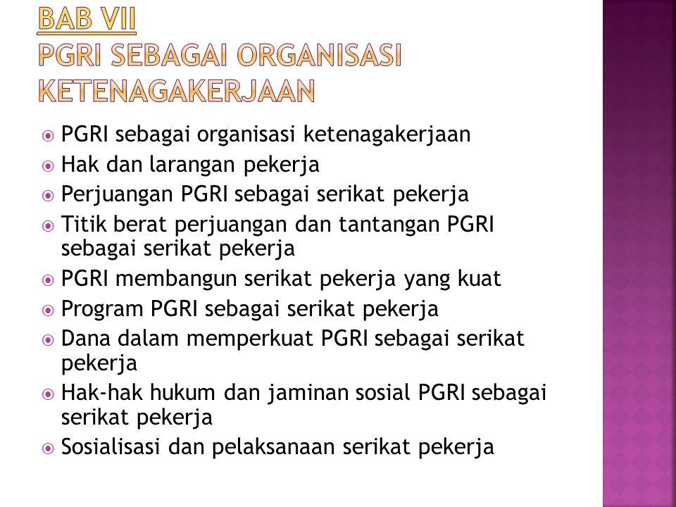  Paradigma PGRI  PGRI pada era otonomi daerah  PGRI dalam kancah Internasional