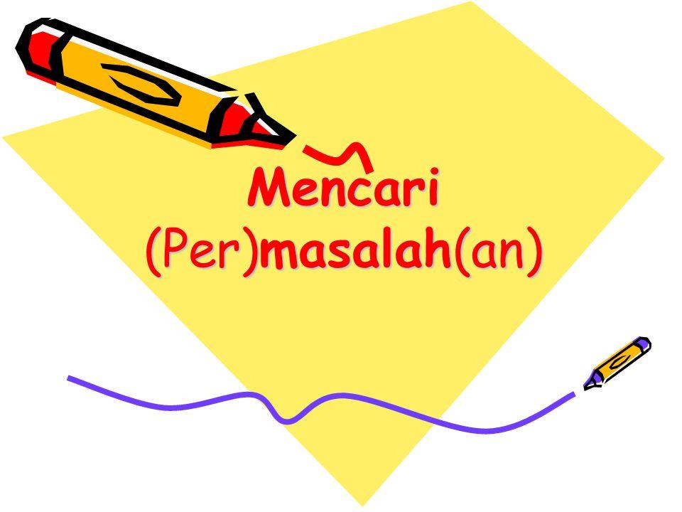 Mencari (Per)masalah(an)