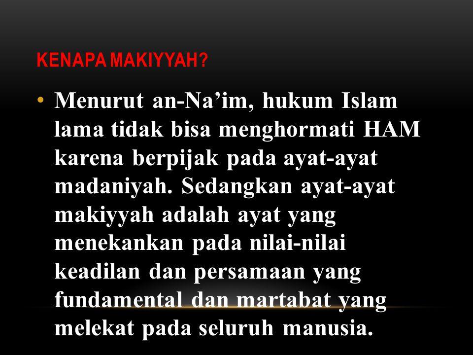 an-Na'im menawarkan konsep naskh terbalik yang pernah di canangkan oleh gurunya Mahmud Muhammad Taha : Jika selama ini ayat madaniyyah menasakhkan (me