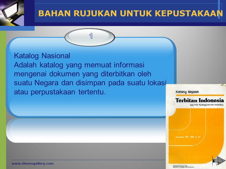 www.themegallery.com Company Name Katalog Nasional Adalah katalog yang memuat informasi mengenai dokumen yang diterbitkan oleh suatu Negara dan disimp
