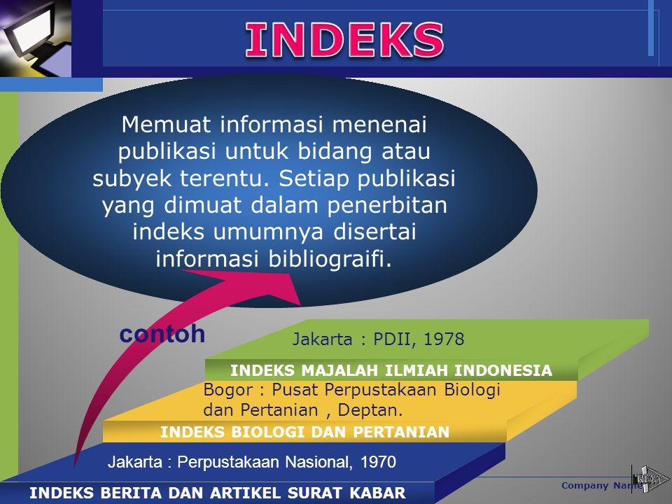 www.themegallery.com Company Name Memuat informasi menenai publikasi untuk bidang atau subyek terentu. Setiap publikasi yang dimuat dalam penerbitan i