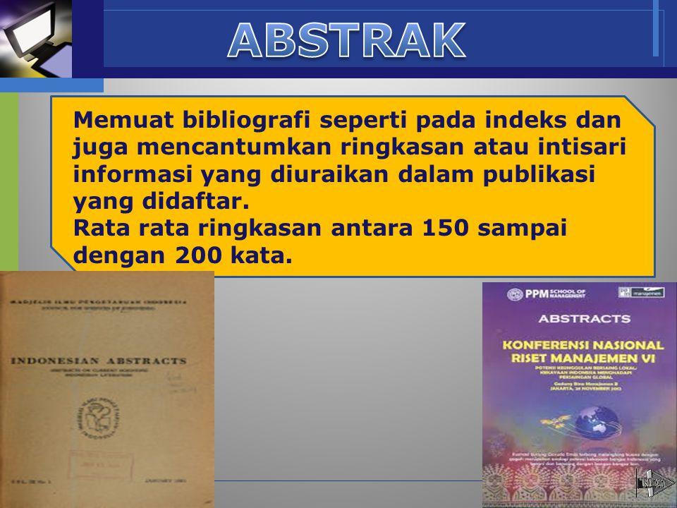 www.themegallery.com Company Name Memuat bibliografi seperti pada indeks dan juga mencantumkan ringkasan atau intisari informasi yang diuraikan dalam