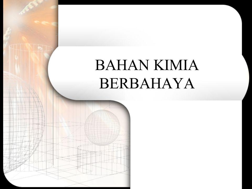 BAHAN KIMIA BERBAHAYA