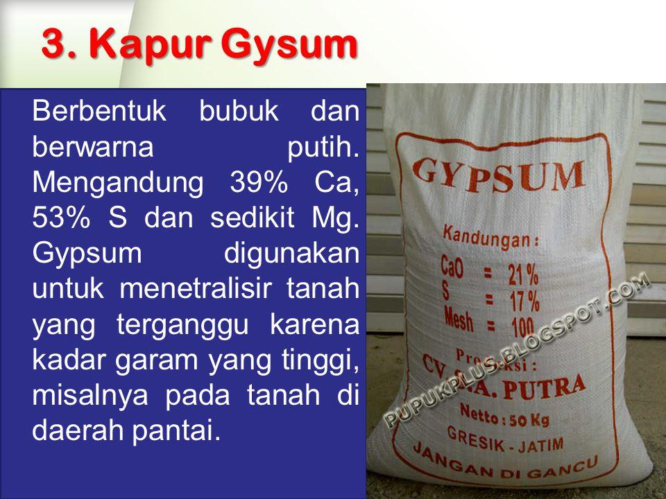 3.Kapur Gysum Berbentuk bubuk dan berwarna putih.