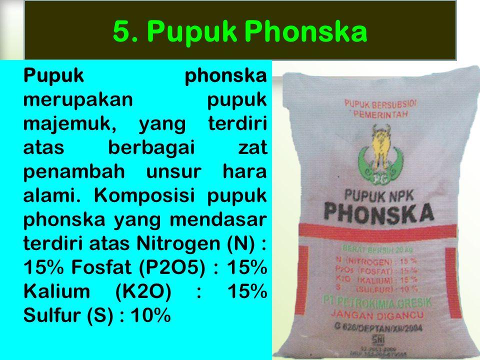 5. Pupuk Phonska Pupuk phonska merupakan pupuk majemuk, yang terdiri atas berbagai zat penambah unsur hara alami. Komposisi pupuk phonska yang mendasa