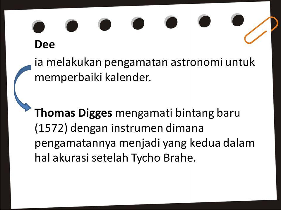 Dee ia melakukan pengamatan astronomi untuk memperbaiki kalender.