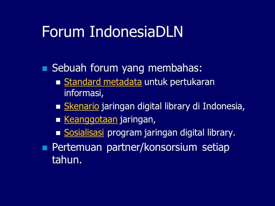 Inisiatif IndonesiaDLN Inisiative bottom-up, dari grass root (awalnya dari universitas, perpustakaan, dan lembaga riset), Untuk mengelola DAN berbagi ilmu pengetahuan bangsa Indonesia, Melalui sebuah jaringan digital library yang terdistribusi DAN tersentral.